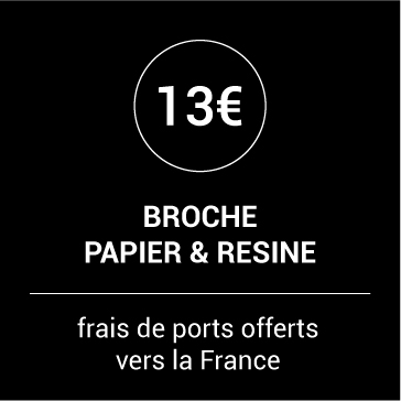broche papier et résine 13 euros